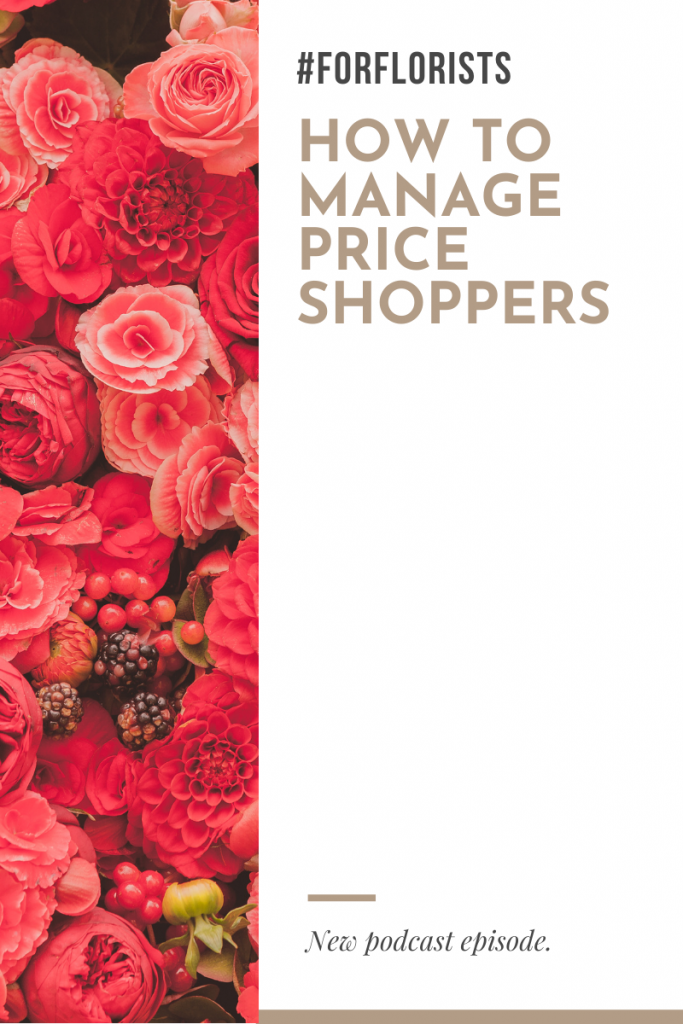 how to manage price shoppers for florists