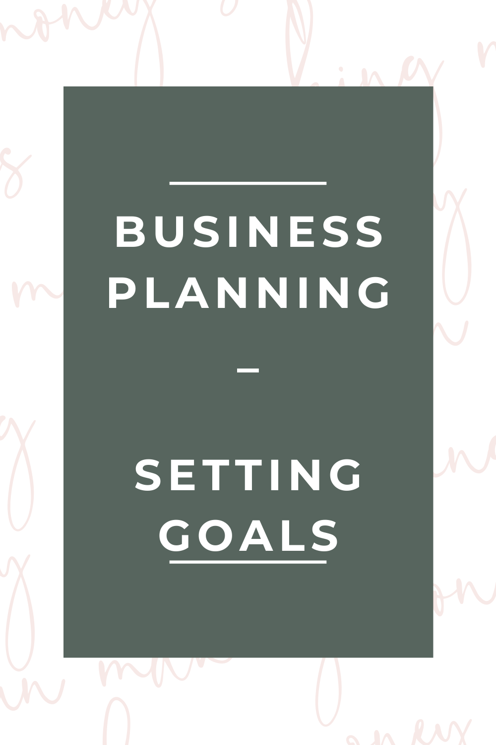 business planning part 4 setting goals