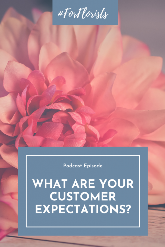 your expectations of your customers